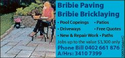 Bribie Paving Bribie Bricklaying Phone Bill 0402 661 876 A/Hrs: 3410 7399 3960149abHC * Pool Copeing...