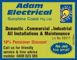 Adam Electrical Pty Ltd Domestic Commercial Industrial All Installations & Maintenance 10% Pensi...