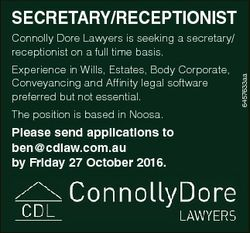 SECRETARY/RECEPTIONIST Experience in Wills, Estates, Body Corporate, Conveyancing and Affinity legal...