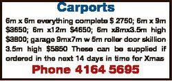 Carports 6m x 6m everything complete $ 2750; 6m x 9m $3650; 6m x12m $4650; 6m x8mx3.5m high $3800; g...