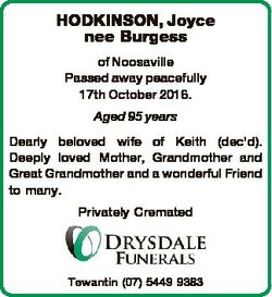 HODKINSON, Joyce nee Burgess of Noosaville Passed away peacefully 17th October 2016. Aged 95 years D...
