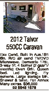2012 Talvor 550CC Caravan Exc Cond, Built in Aus.18ft 6in. R/C air cond TV/DVD Microwave. Domestic 1...