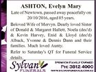 ASHTON, Evelyn Mary Late of Newtown, passed away peacefully on 20/10/2016, aged 85 years. Beloved Wife of Mervyn. Dearly loved Sister of Donald & Margaret Hallett, Noela (dec'd) & Kevin Harvey, Enid & Lloyd (dec'd) Alback, Yvonne & Dennis Dann and their families. Much loved Aunty. Refer to Saturday's ...