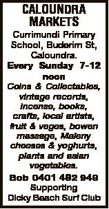CALOUNDRA MARKETS Currimundi Primary School, Buderim St, Caloundra. Every Sunday 7-12 noon Coins &am...