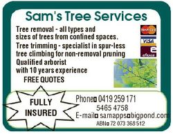 Sam's Tree Services Tree removal - all types and sizes of trees from confined spaces. Tree trimm...