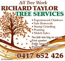 All Tree Work RICHARD TAYLOR TREE SERVICES * Experienced Climbers * Safe Removals * Stump Grinding *...