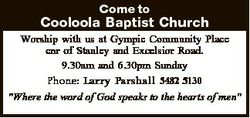 Come to Cooloola Baptist Church Worship with us at Gympie Community Place cnr of Stanley and Excelsi...