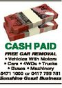 CASH PAID FREE CAR REMOVAL * Vehicles With Motors * Cars * 4WDs * Trucks * Buses * Machinery 5471 1000 or 0417 799 781 Sunshine Coast Business