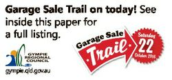 Garage Sale Trail on today! See inside this paper for a full listing. October 2016 gympie.qld.gov.au