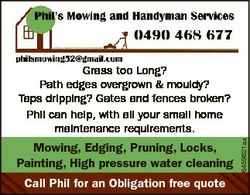 Mowing, Edging, Pruning, Locks, Painting, High pressure water cleaning Call Phil for an Obligation f...