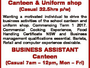 Alstonville High School P&C BUSINESS MANAGER Canteen & Uniform shop (Casual 32.5hrs p/w) Wanting a motivated individual to drive the business activities of the school canteen and uniform shop. Commencing Term 1 2017. Commercial Cooking Experience, Food Handling Certificate NSW and Business management qualifications essential. Barista, Retail and ...