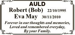 AULD Robert (Bob) 22/10/1995 Eva May 30/11/2010 Forever in our thoughts and memories, Loved and reme...