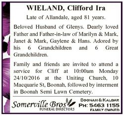 WIELAND, Clifford Ira Late of Allandale, aged 81 years. Beloved Husband of Glenys. Dearly loved Fath...