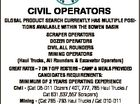 CIVIL OPERATORS 6463184aa Global product search currently has multiple positions available within the bowen basin scraper operators dozer operators civil all rounders mininG operators (haul trucks, all rounders & excavator operators) Great rates - 7 on 7 off rosters - camp & meals provided candidates requirements: minimum of 2 years operatinG experience civil - (Cat ...