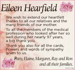 Eileen Hearfield We wish to extend our heartfelt thanks to all our relatives and the many friends of...