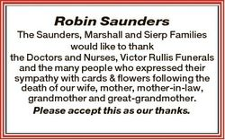 Robin Saunders The Saunders, Marshall and Sierp Families would like to thank the Doctors and Nurses,...