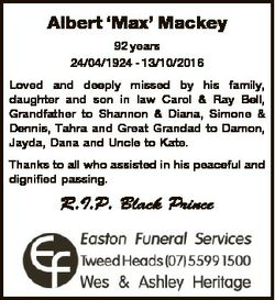 Albert `Max' Mackey 92 years 24/04/1924 - 13/10/2016 Loved and deeply missed by his family, daug...
