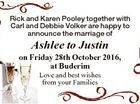 Rick and Karen Pooley together with Carl and Debbie Volker are happy to announce the marriage of Ashlee to Justin on Friday 28th October 2016, at Buderim Love and best wishes from your Families