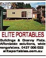 ELITE PORTABLES Buildings & Granny Flats. Affordable solutions, wide range/sizes. 0427 006 022 e...