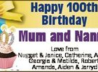 Happy 100th Birthday Mum u and Nannyy 6462815aa Love from Nug gget & Janice, Catherine, Adam m, Georgia & Matilda, Robert, Amanda, Aiden & Jarryd