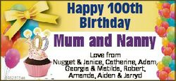 Happy 100th Birthday Mum u and Nannyy 6462815aa Love from Nug gget & Janice, Catherine, Adam m,...