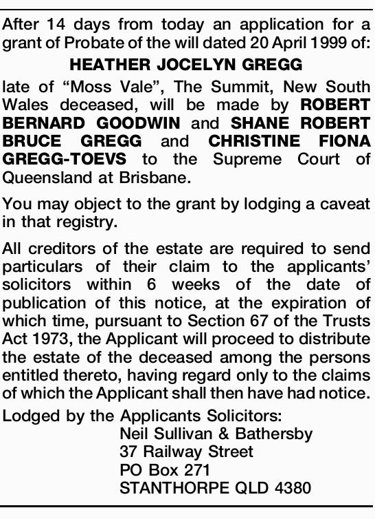 After 14 days from today an application for a grant of Probate of the will dated 20 April 1999 of...