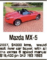 Mazda MX-5 2007, 94000 kms, would suit new car buyer. with all the extras 6 speed manual $19,400 ph 042 763 7893