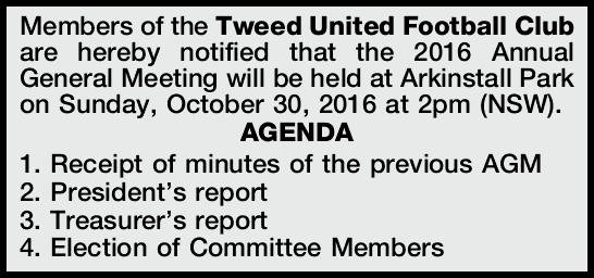 Members of the Tweed United Football Club are hereby notified that the 2016 Annual General Meetin...