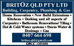 BRITOZ QLD PTY LTD Building, Carpentry, Plumbing & Gas House Renovation * New Build Extensions *...