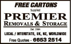FREE CARTONS Supplied PREMIER REMOVALS & STORAGE Est 1984 LOCAL / INTERSTATE, UK, NZ, WORLDWIDE...
