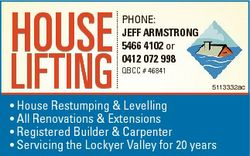 HOUSE LIFTING Phone: Jeff Armstron ng 5466 4102 or 0412 072 998 QBCC # 46841 5113332ac * House Restu...