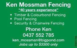 Ken Mossman Fencing Phone Ken 0437 552 785 ken_mossman@bigpond.com Jobs up to $3300 only 6393474aa &...