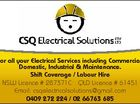 6283487aa For all your Electrical Services including Commercial, Domestic, Industrial & Maintenance. Shift Coverage / Labour Hire NSW Licence # 287371C QLD Licence # 61451 Email: csqelectricalsolutions@gmail.com 0409 272 224 / 02 66763 685