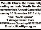 "Inala Youth Care Community Inc. Trading as Inala Youth Service All welcome to their Annual General Meeting Thursday 10 November 2016 at 4pm ""HUT Youth Space"" 1 Wonga Street, Inala RSVP Karen Goostrey 3372 2655 Email: office@iys.org.au"