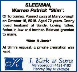 """SLEEMAN, Warren Patrick """"Slim"""". Of Torbanlea. Passed away at Maryborough on October 18, 20..."""