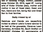 BAILEY, Leila Edna late of Gateway Village, Grafton, passed away October 22, 2016, aged 97. Loving wife of Victor Charles (dec), mother and mother in law of Hazel (dec), Gwen and Ken, David and Dot, loving Nan and Great Nan to their families. Sadly missed by all Relatives and friends ...