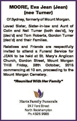 MOORE, Eva Jean (Jean) (nee Turner) Of Sydney, formerly of Mount Morgan. Loved Sister, Sister-in-law...