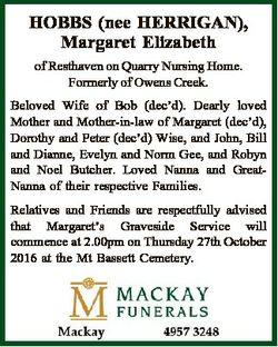 HOBBS (nee HERRIGAN), Margaret Elizabeth of Resthaven on Quarry Nursing Home. Formerly of Owens Cree...