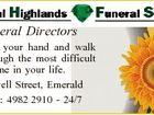 Funeral Directors We take your hand and walk you through the most difficult time in your life. 3 Powell Street, Emerald Phone: 4982 2910 - 24/7