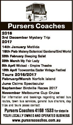 Pursers Coaches 2016 3rd December Mystery Trip 2017 14th January Matilda 18th Feb Maleny Botanical G...