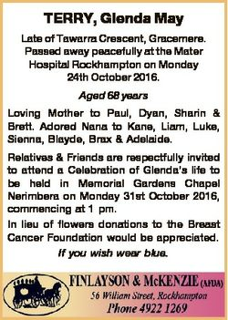 TERRY, Glenda May Late of Tawarra Crescent, Gracemere. Passed away peacefully at the Mater Hospital...