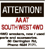 AA AT SOUTH WEST 4WD 4WD wreckers, new / used parts and accessories. 50 Carrington Rd, Phone 4634 71...