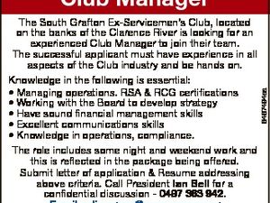 The South Grafton Ex-Servicemen's Club, located on the banks of the Clarence River is looking for an experienced Club Manager to join their team. The successful applicant must have experience in all aspects of the Club industry and be hands on. Knowledge in the following is essential: * Managing operations ...