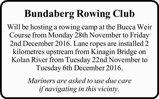 Will be hosting a rowing camp at the Bucca Weir Course from Monday 28th November to Friday 2nd De...