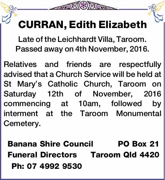CURRAN, Edith Elizabeth Late of the Leichhardt Villa, Taroom. Passed away on 4th November, 2016....