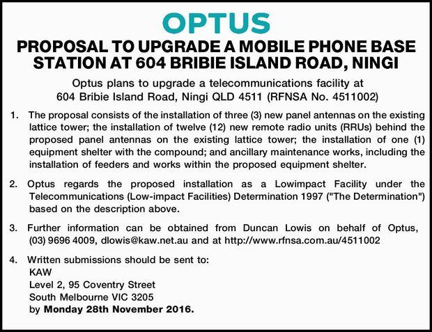 PROPOSAL TO UPGRADE A MOBILE PHONE BASE STATION AT 604 BRIBIE ISLAND ROAD, NINGI Optus plans to u...