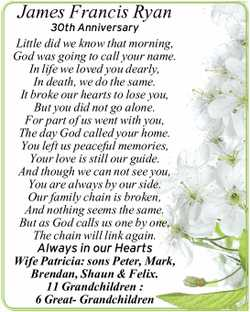 James Francis Ryan 30th Anniversary Little did we know that morning, God was going to call your n...