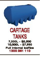 CARTAGE TANKS 7,000L - $5,990 10,000L - $7,990 Full Internal baffles 1300 361 110