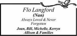 Flo Langford (Nan) . 30.9.1919 - 23.11.2011. Always Loved & Never Forgotten Joan, Bill, Miche...
