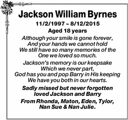 Jackson William Byrnes   11/2/1997 ~ 8/12/2015   Aged 18 years   Although your smile...